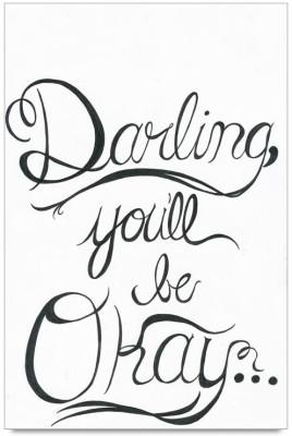 Darling You,ll be Okay Paper Print