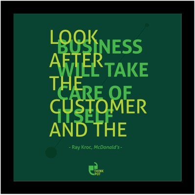 Look after the customer and the business will take care of itself - Ray Kroc, McDonalds Framed Poster Photographic Paper