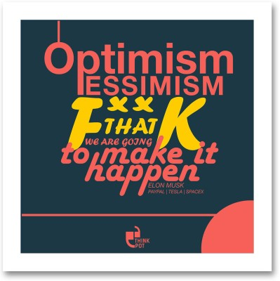 Optimism, pessimism, f**k that - Elon Musk White Square Frame Photographic Paper