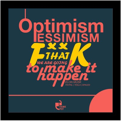 Optimism, pessimism, f**k that, we?re going to make it happen - Elon Musk Framed Poster Photographic Paper