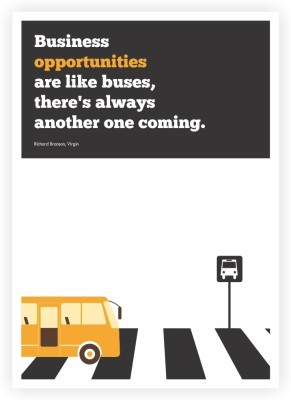 Business Opportunities are Like Buses Richard Branson Virgin Inspirational Corporate Startup Quotes Poster Paper Print