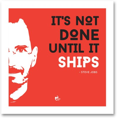 It's not done until it ships - Steve Jobs, Apple White Square Frame Photographic Paper