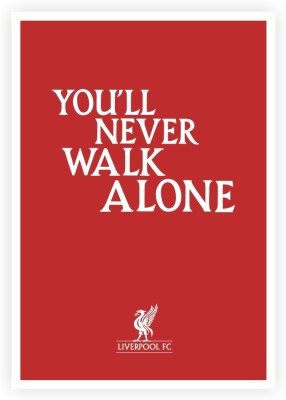You,ll Never Walk Alone Liverpool FC Quotes Paper Print