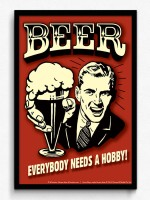 bCreative Beer Everybody Needs A Hobby! (Officially Licensed) Framed Paper Print(19 inch X 13 inch)