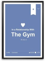 Relationship With Gym Inspirational Humour Quotes Framed Poster Paper Print(16.5 inch X 11.7 inch)