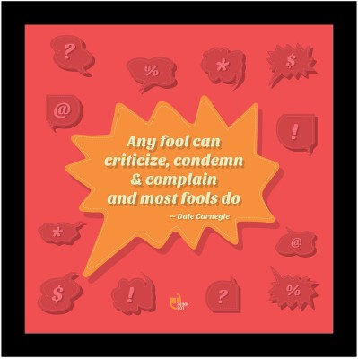 Any fool can criticize, condemn and complain and most fools do - Dale Carnegie Framed Poster Photographic Paper