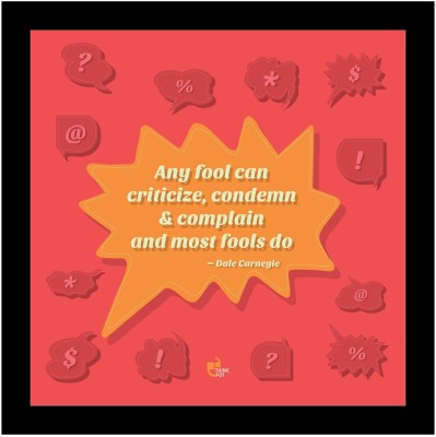 Athah Any fool can criticize condemn and complain and most fools do - Dale Carnegie Poster Photographic Paper Paper Print