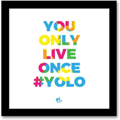 You only live once YOLO Black Square Frame Photographic Paper