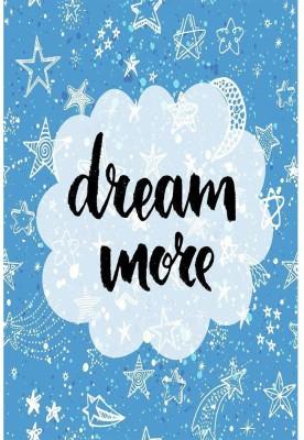 Dream More Premium Poster Paper Print