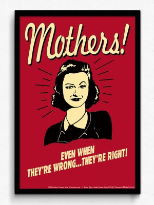bCreative Mothers! Even When They,re Wrong...They,re Right! (Officially Licensed) Framed Paper Print