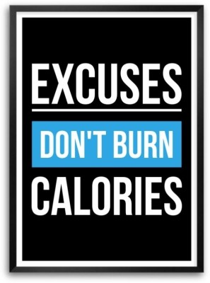 Excuses Don,T Burn Calories Gym Motivating Typography Framed Poster Paper Print