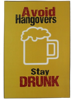 Athah Poster Grooto Avoid Hangover Stay Drunk Poster Fine Art Print, Rolled Paper Print