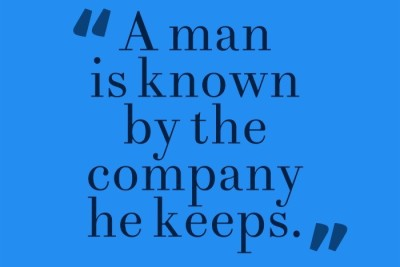 Posterhouzz A Man Is Known By The Company He Keeps Poster Fine Art Print