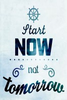 Start Now Not Tomorrow Paper Print(18 inch X 12 inch, Rolled)