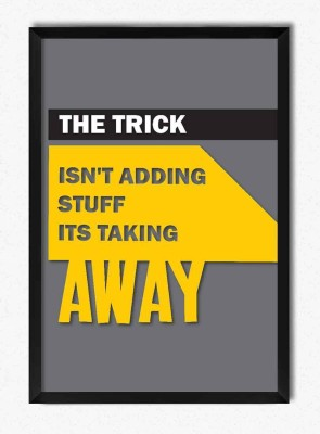 Seven Rays The trick isn,t Adding Stuff Framed Poster Paper Print