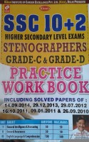Ssc 10+2 Stenographers Grade-C & Grade-D Practice Work Book Including Solved Papers