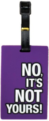 Tootpado Travel No It's Not Yours Luggage Tag