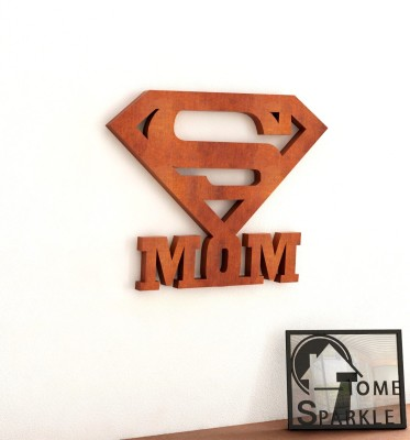Home Sparkle Super Mom Wooden Wall Sticker Showpiece  -  15.24 cm(Wooden, Brown)