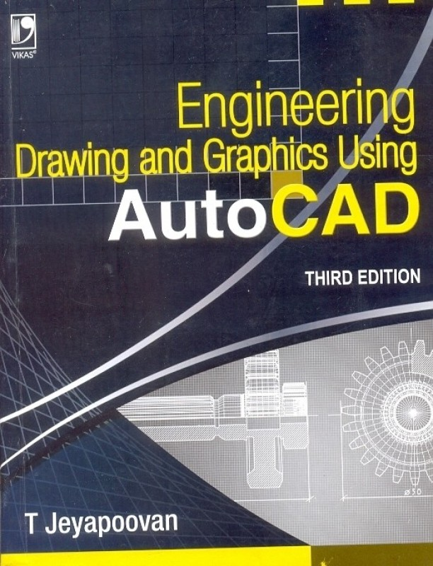 Engineering Drawing And Graphics Using Autocad 3rd Edition(English, Paperback, T Jeyapoovan)