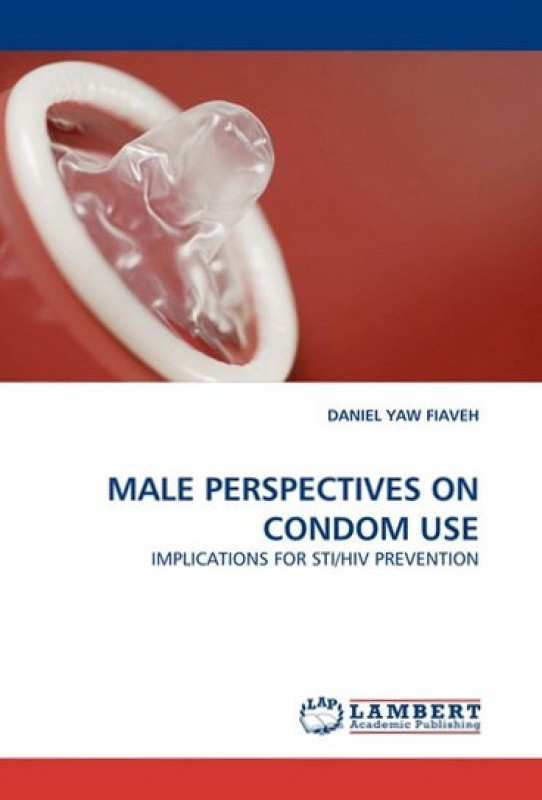 Male Perspectives on Condom Use(English, Paperback, Daniel Yaw Fiaveh)